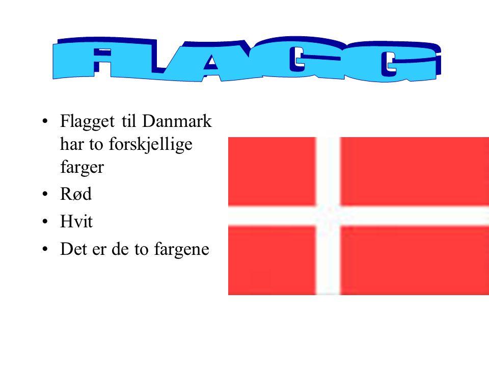 . Flagget til Danmark har to forskjellige farger Rød Hvit Det er de to fargene