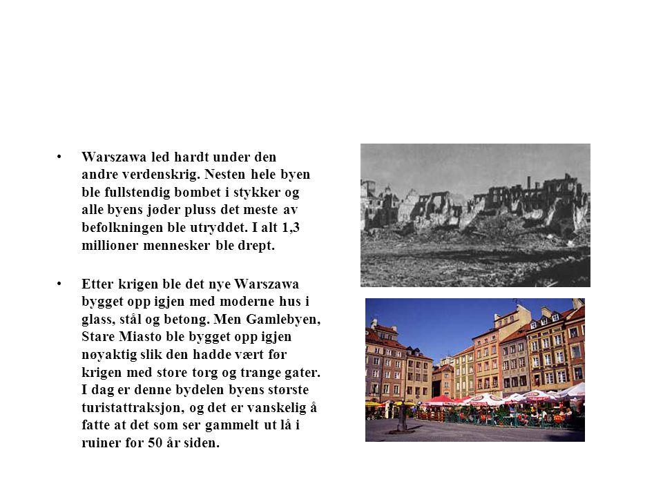 Warszawa led hardt under den andre verdenskrig.