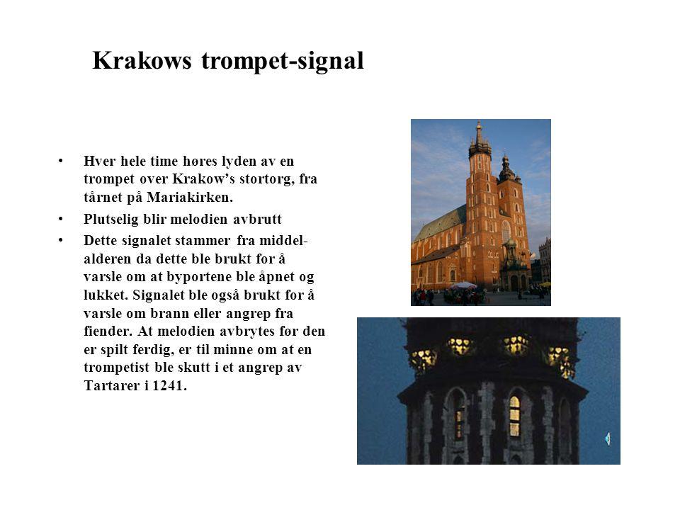 Hver hele time høres lyden av en trompet over Krakow's stortorg, fra tårnet på Mariakirken.