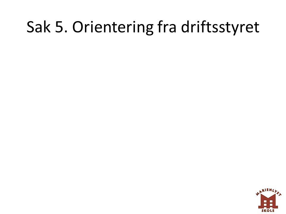 Sak 5. Orientering fra driftsstyret