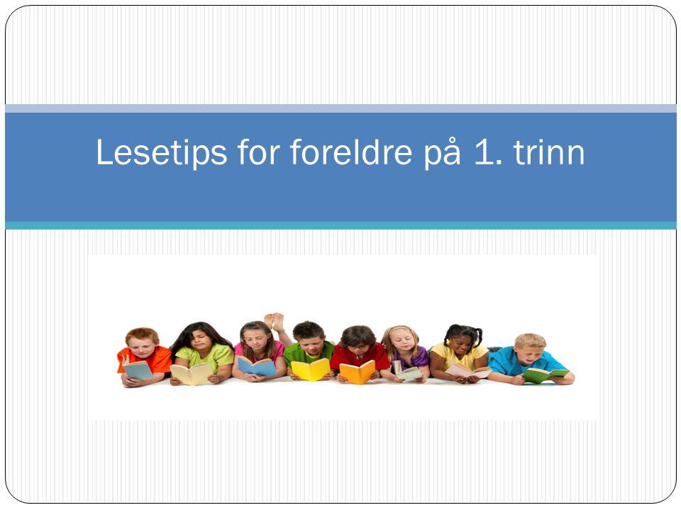 Leseopplæringsplan Rustad skole Elevene leser i alle fag Alle lærerne er leselærere Progresjon i læringsstrategier 1.