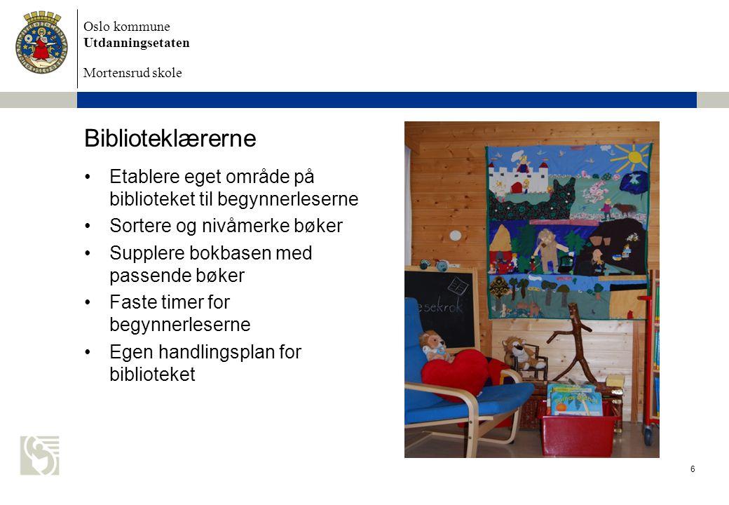 Oslo kommune Utdanningsetaten Mortensrud skole Biblioteklærerne Etablere eget område på biblioteket til begynnerleserne Sortere og nivåmerke bøker Sup