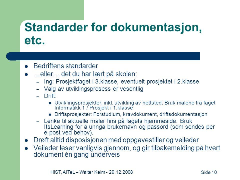 Side 10HiST, AITeL – Walter Keim - 29.12.2008 Standarder for dokumentasjon, etc.