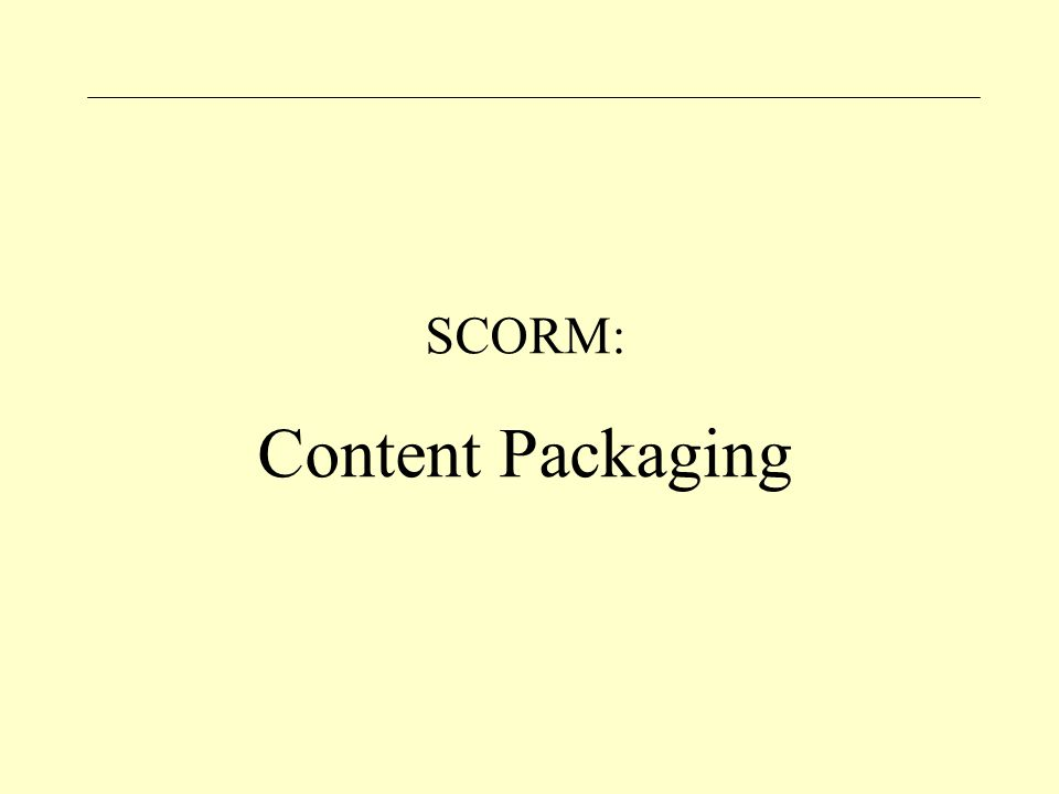 SCORM: Content Packaging