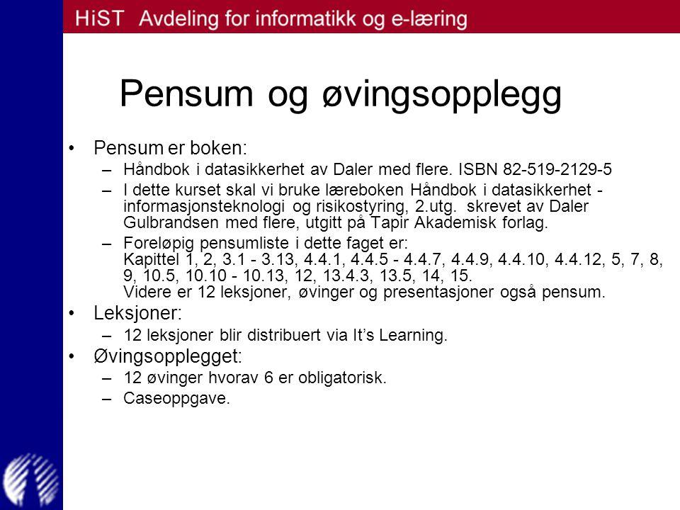 Pensum og øvingsopplegg Pensum er boken: –Håndbok i datasikkerhet av Daler med flere. ISBN 82-519-2129-5 –I dette kurset skal vi bruke læreboken Håndb