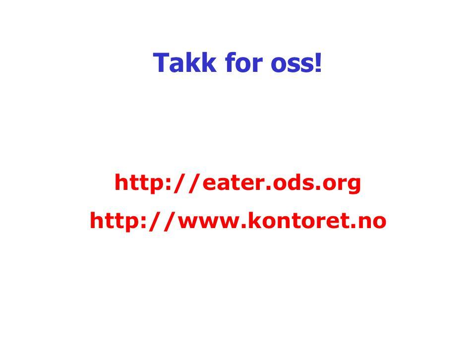 Takk for oss! http://eater.ods.org http://www.kontoret.no