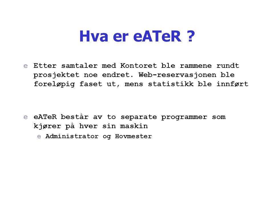 Hva er eATeR ? Administrator Hovmester Database Web-server Internett