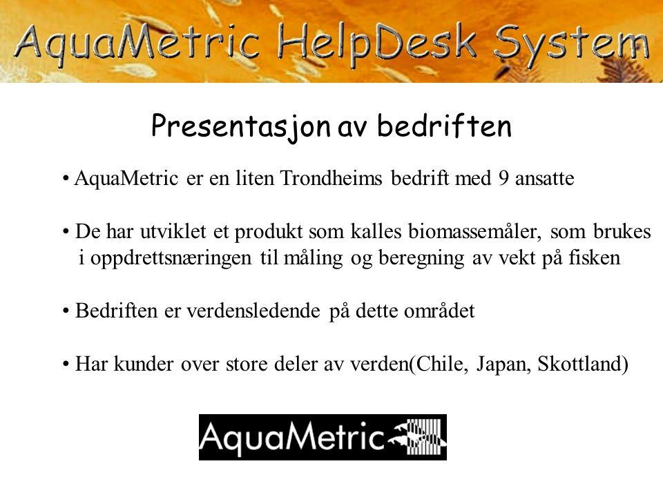 Presentasjon av bedriften AquaMetric er en liten Trondheims bedrift med 9 ansatte De har utviklet et produkt som kalles biomassemåler, som brukes i op