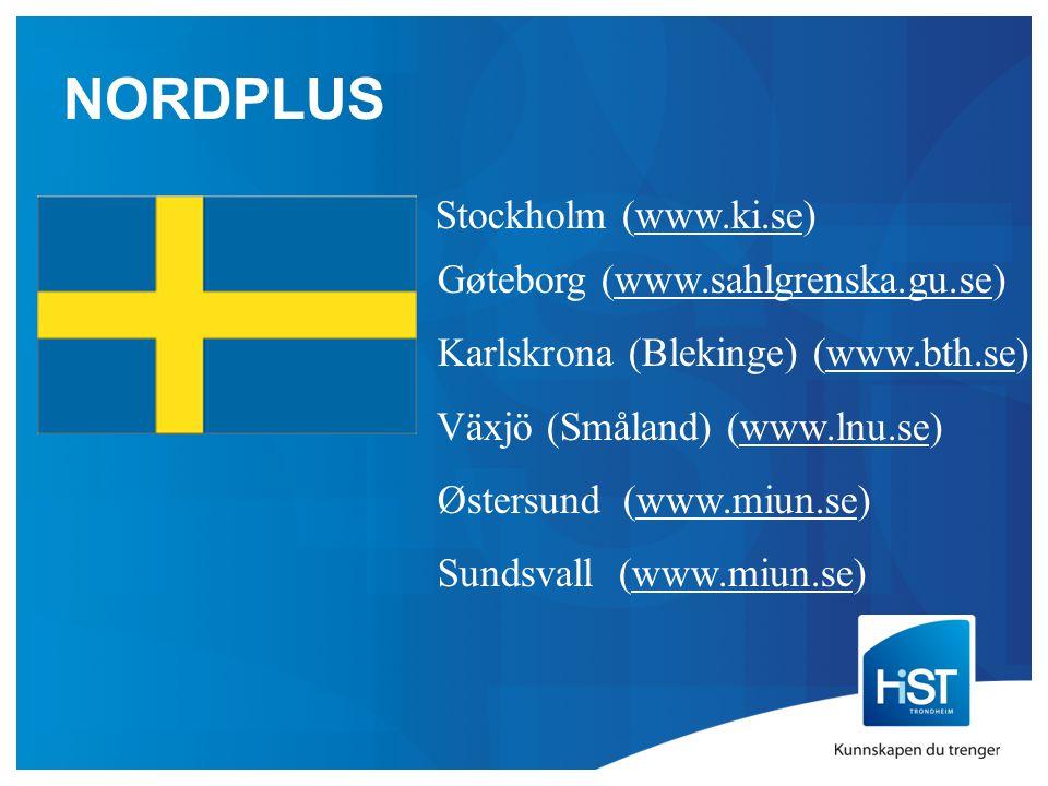NORDPLUS Stockholm (www.ki.se) Gøteborg (www.sahlgrenska.gu.se) Karlskrona (Blekinge) (www.bth.se) Växjö (Småland) (www.lnu.se) Østersund (www.miun.se) Sundsvall (www.miun.se)