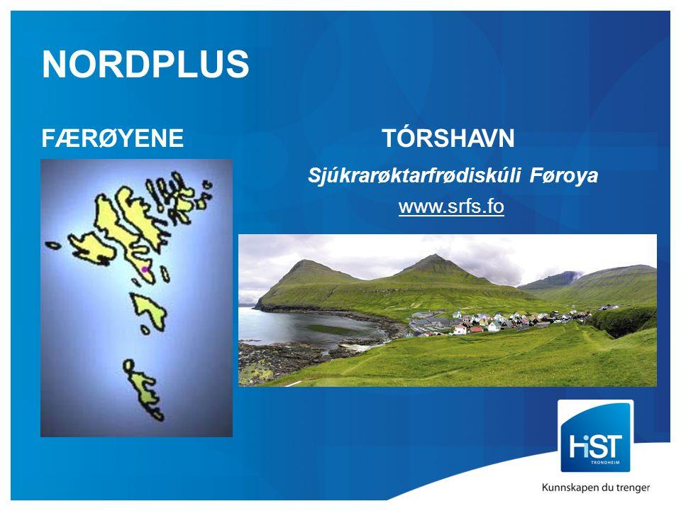 NORDPLUS FÆRØYENETÓRSHAVN Sjúkrarøktarfrødiskúli Føroya www.srfs.fo