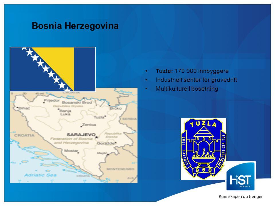 Bosnia Herzegovina Tuzla: 170 000 innbyggere Industrielt senter for gruvedrift Multikulturell bosetning