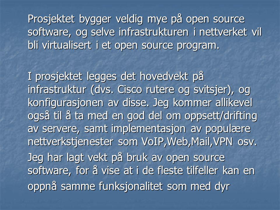 Prosjektet bygger veldig mye på open source software, og selve infrastrukturen i nettverket vil bli virtualisert i et open source program. I prosjekte
