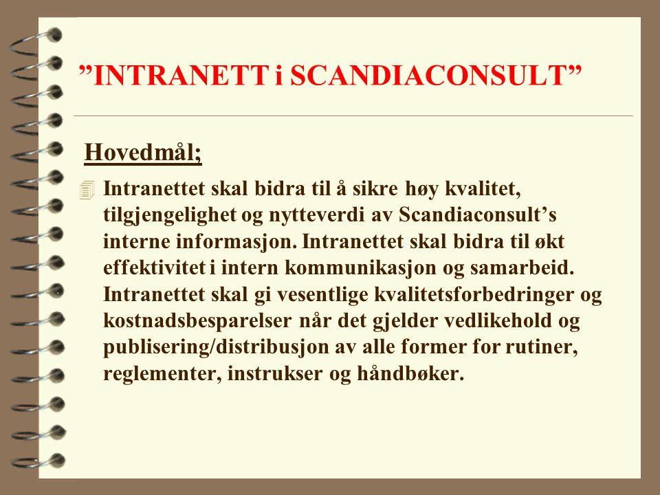 """""""INTRANETT i SCANDIACONSULT"""" 4 Intranettet skal bidra til å sikre høy kvalitet, tilgjengelighet og nytteverdi av Scandiaconsult's interne informasjon."""