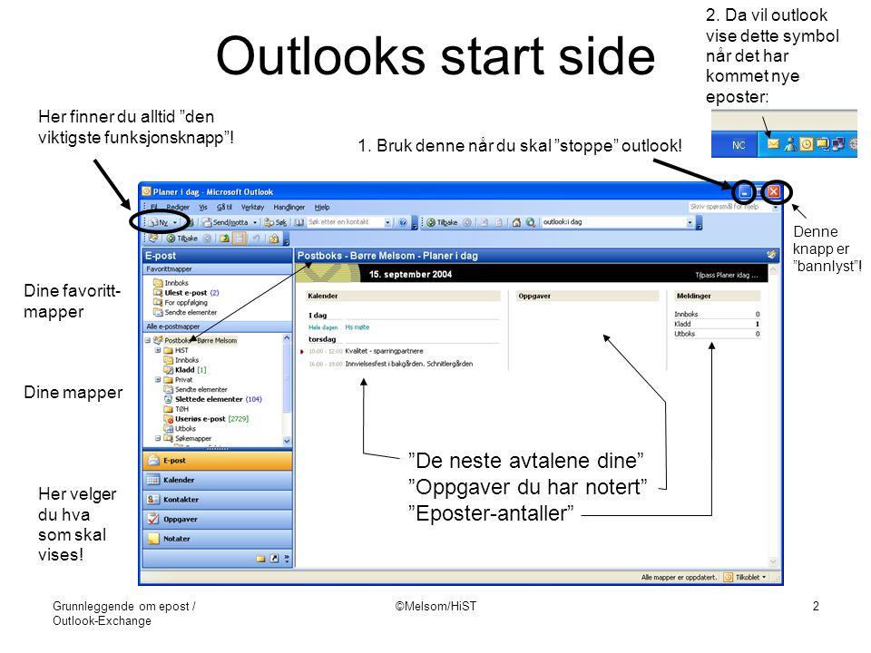 """Grunnleggende om epost / Outlook-Exchange ©Melsom/HiST2 Outlooks start side 1. Bruk denne når du skal """"stoppe"""" outlook! 2. Da vil outlook vise dette s"""