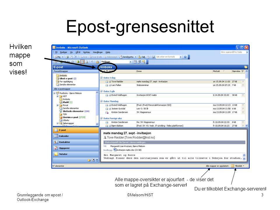 Grunnleggende om epost / Outlook-Exchange ©Melsom/HiST3 Epost-grensesnittet Hvilken mappe som vises! Alle mappe-oversikter er ajourført - de viser det