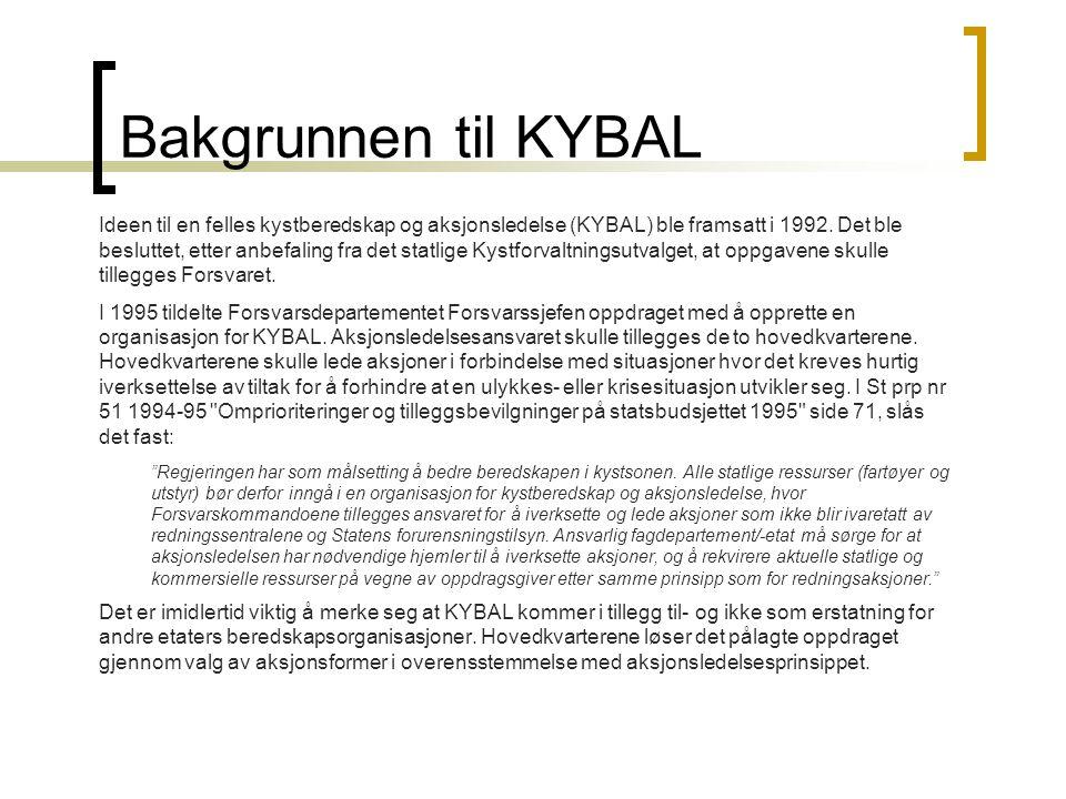 Bakgrunnen til KYBAL Ideen til en felles kystberedskap og aksjonsledelse (KYBAL) ble framsatt i 1992.