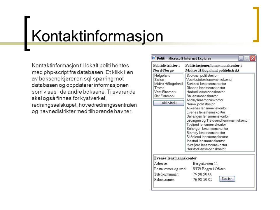 Kontaktinformasjon Kontaktinformasjon til lokalt politi hentes med php-script fra databasen.