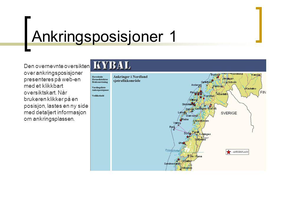 Ankringsposisjoner 1 Den overnevnte oversikten over ankringsposisjoner presenteres på web-en med et klikkbart oversiktskart.