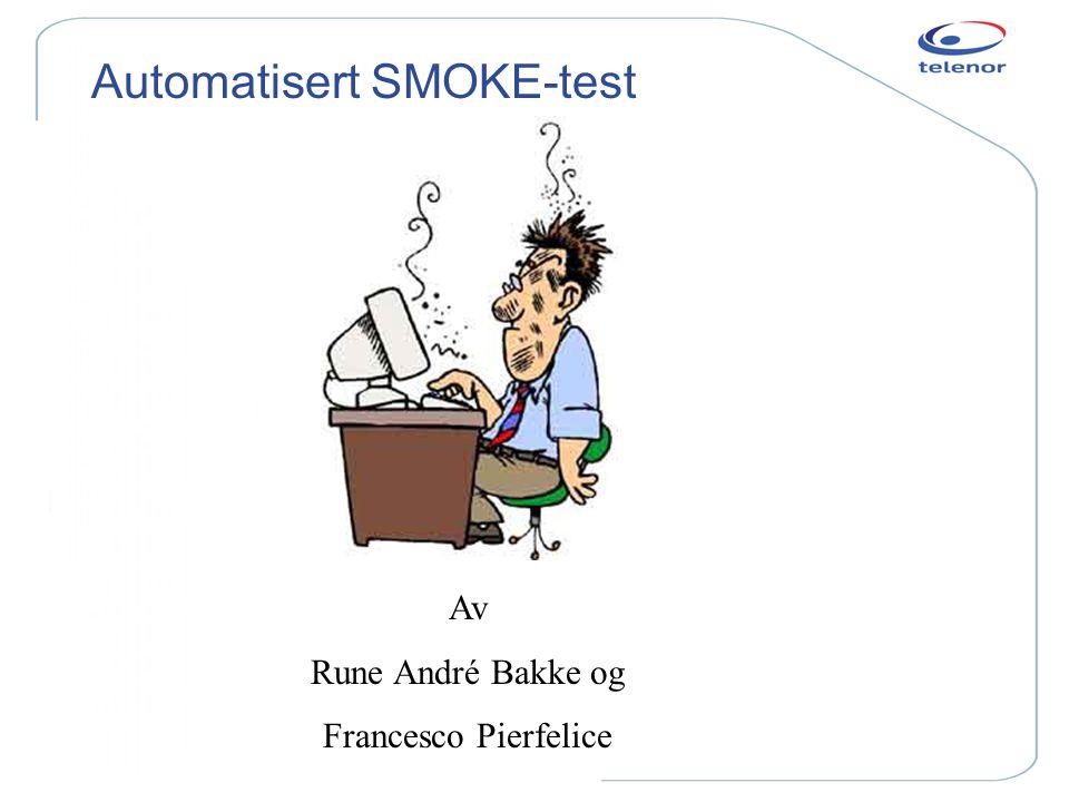 Automatisert SMOKE-test Av Rune André Bakke og Francesco Pierfelice