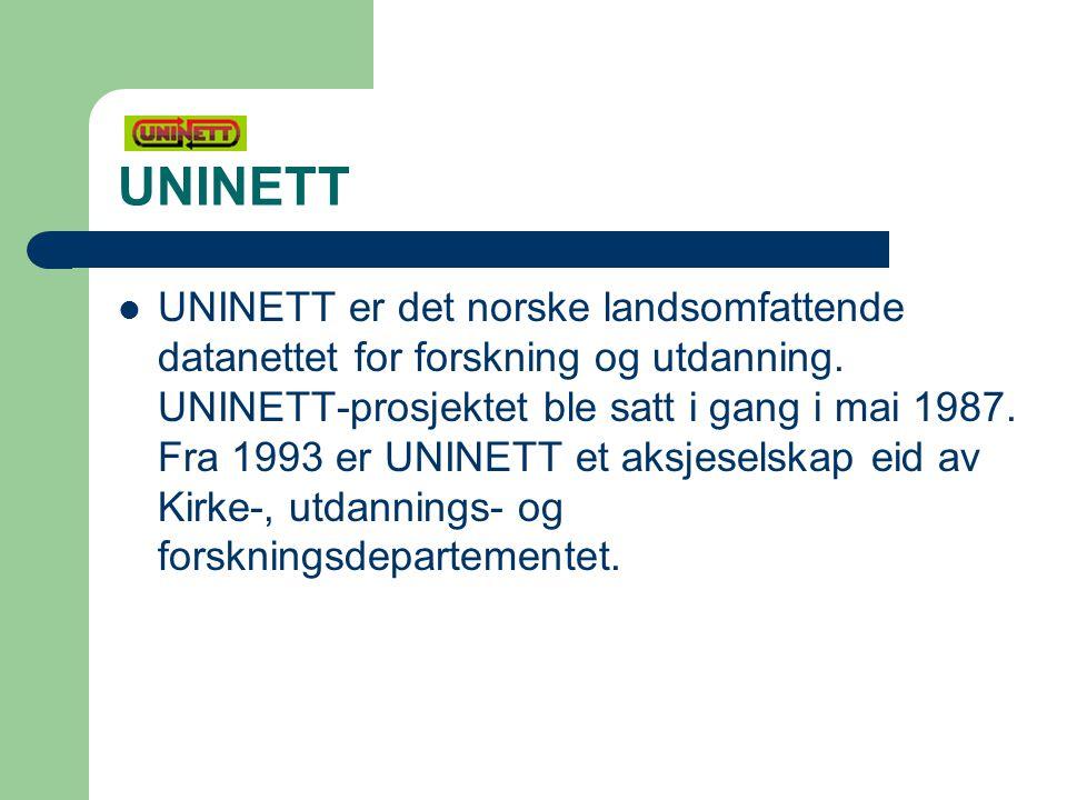 UNINETT UNINETT er det norske landsomfattende datanettet for forskning og utdanning.