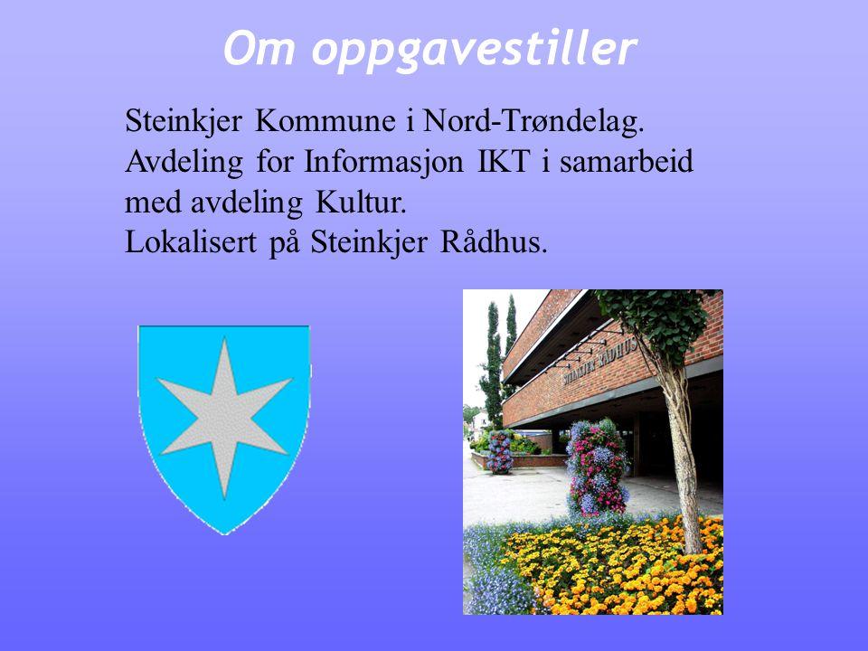 Om oppgavestiller Steinkjer Kommune i Nord-Trøndelag. Avdeling for Informasjon IKT i samarbeid med avdeling Kultur. Lokalisert på Steinkjer Rådhus.