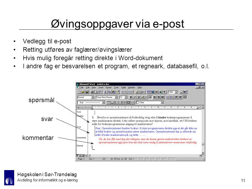 Høgskolen i Sør-Trøndelag Avdeling for informatikk og e-læring 11 Øvingsoppgaver via e-post Vedlegg til e-post Retting utføres av faglærer/øvingslærer
