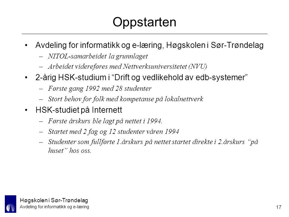 Høgskolen i Sør-Trøndelag Avdeling for informatikk og e-læring 17 Oppstarten Avdeling for informatikk og e-læring, Høgskolen i Sør-Trøndelag –NITOL-sa