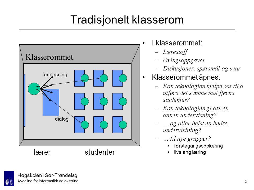 Høgskolen i Sør-Trøndelag Avdeling for informatikk og e-læring 3 Tradisjonelt klasserom lærerstudenter Klasserommet I klasserommet: –Lærestoff –Øvings