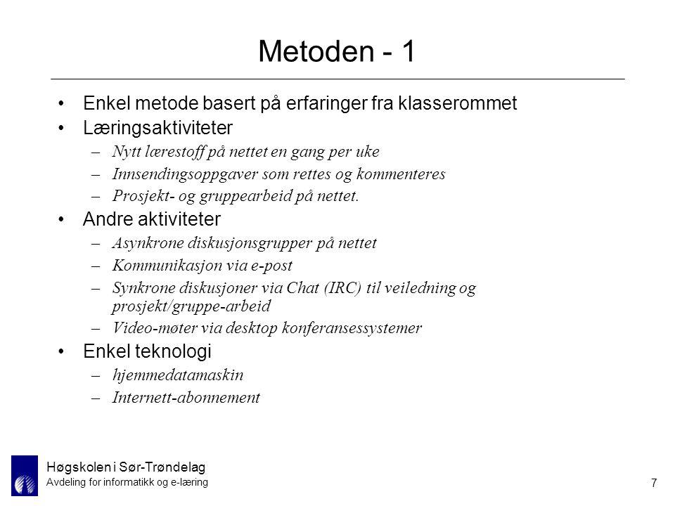 Høgskolen i Sør-Trøndelag Avdeling for informatikk og e-læring 8 Fjernundervisningen sett fra studenten Henter leksjonen –HTML-,Word-, eller pdf-dokument –Består av læremateriell: leksjonen, øvingsoppgaver, henvisninger til annet materiell i bøker eller på Web.
