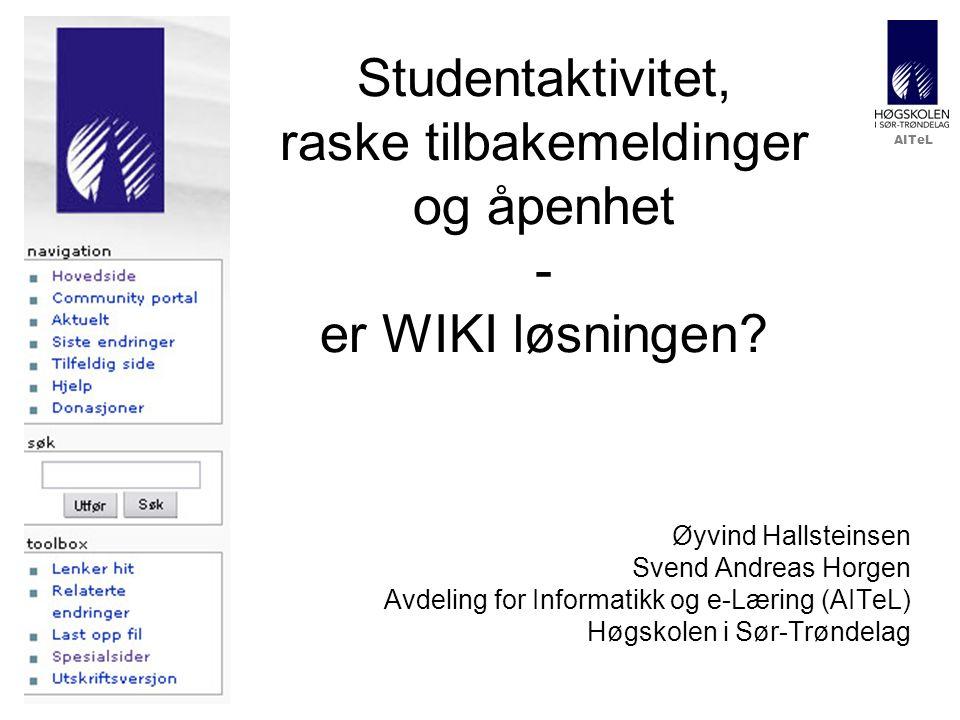 AITeL Studentaktivitet, raske tilbakemeldinger og åpenhet - er WIKI løsningen.