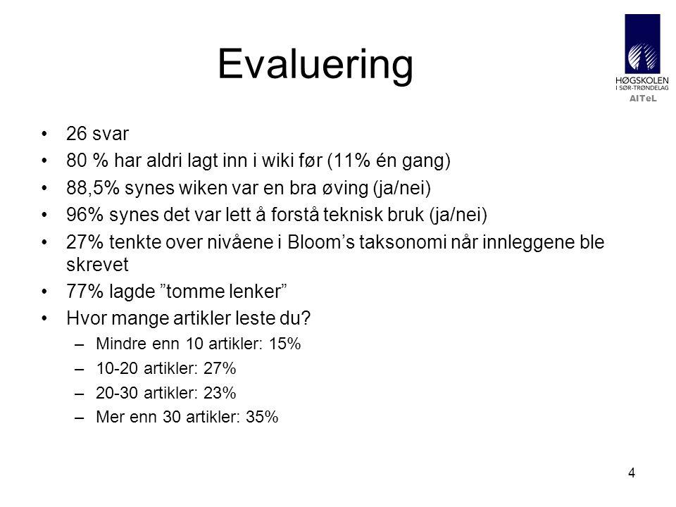 AITeL 4 Evaluering 26 svar 80 % har aldri lagt inn i wiki før (11% én gang) 88,5% synes wiken var en bra øving (ja/nei) 96% synes det var lett å forstå teknisk bruk (ja/nei) 27% tenkte over nivåene i Bloom's taksonomi når innleggene ble skrevet 77% lagde tomme lenker Hvor mange artikler leste du.