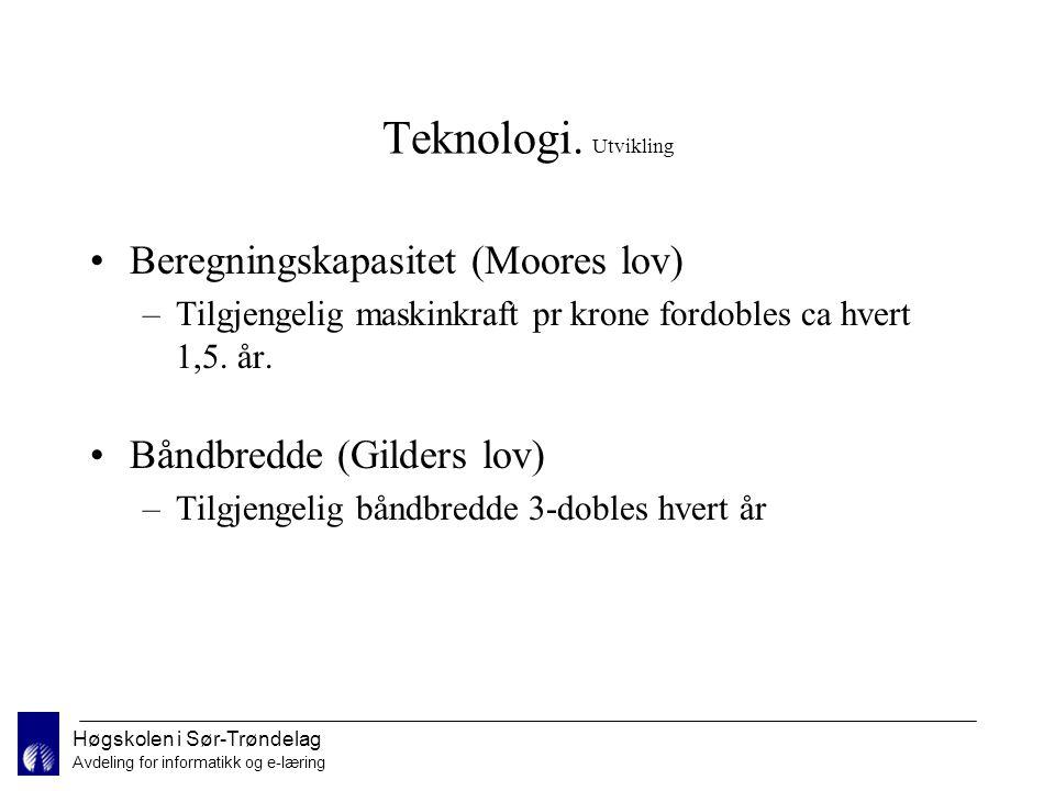 Høgskolen i Sør-Trøndelag Avdeling for informatikk og e-læring Teknologi.