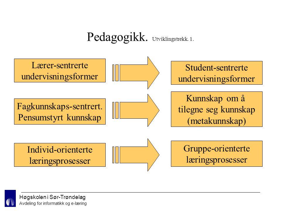 Avdeling for informatikk og e-læring Pedagogikk. Utviklingstrekk.
