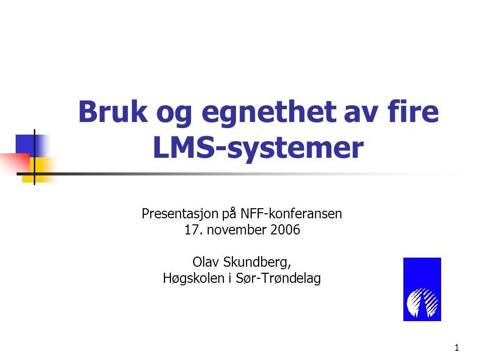1 Bruk og egnethet av fire LMS-systemer Presentasjon på NFF-konferansen 17.