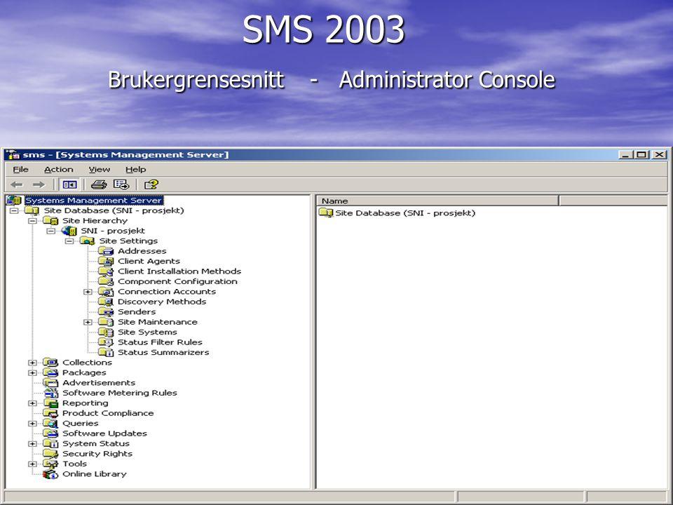 SMS 2003 Brukergrensesnitt - Administrator Console SMS 2003 Brukergrensesnitt - Administrator Console