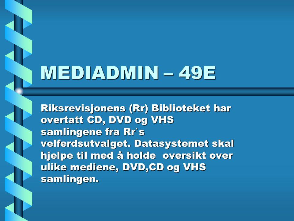 MEDIADMIN – 49E Riksrevisjonens (Rr) Biblioteket har overtatt CD, DVD og VHS samlingene fra Rr`s velferdsutvalget. Datasystemet skal hjelpe til med å