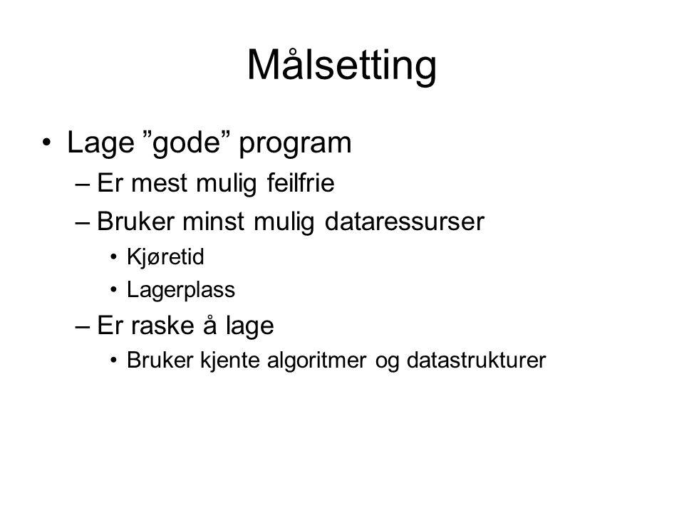 Dataressurser Hvor mye tid (eventuelt plass) brukes ved kjøring av dette programmet.