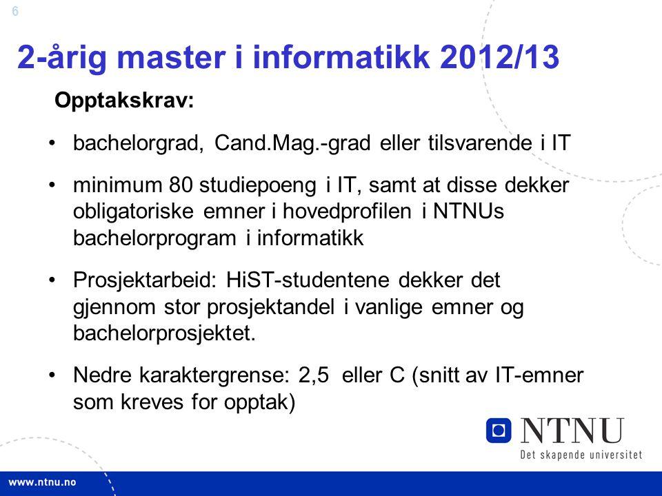 7 Antall studieplasser: 2-årig master i Datateknikk: 20 (kun høst) 2-årig master i Informatikk: Vår 2011: 23 Høst 2012: 35 Vår 2012: ?