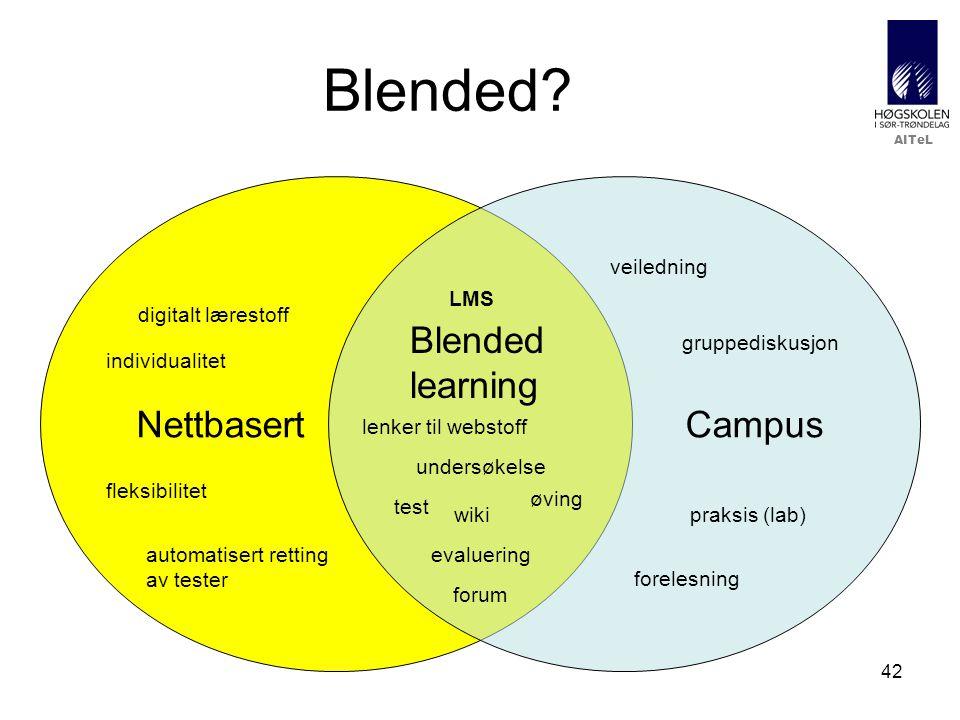 AITeL 42 Blended? NettbasertCampus Blended learning fleksibilitet individualitet digitalt lærestoff automatisert retting av tester forelesning praksis