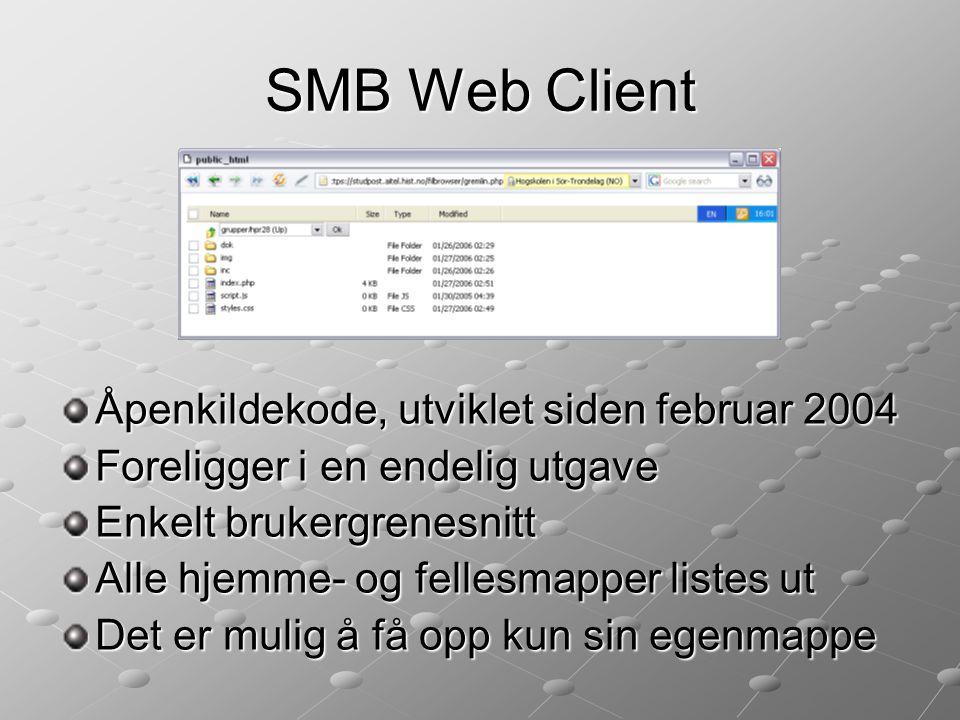 SMB Web Client Åpenkildekode, utviklet siden februar 2004 Foreligger i en endelig utgave Enkelt brukergrenesnitt Alle hjemme- og fellesmapper listes ut Det er mulig å få opp kun sin egenmappe