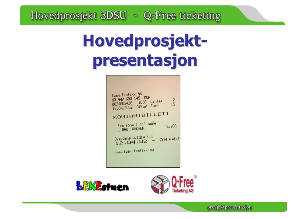 Ekstern oppdragsgiver Q-Free:Ticketing AS leverer elektroniske billetteringssystemer for kollektivtransport.