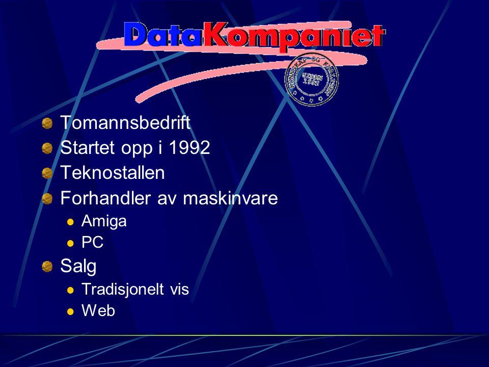Tomannsbedrift Startet opp i 1992 Teknostallen Forhandler av maskinvare Amiga PC Salg Tradisjonelt vis Web