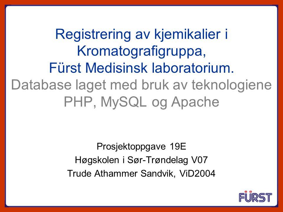Registrering av kjemikalier i Kromatografigruppa, Fürst Medisinsk laboratorium. Database laget med bruk av teknologiene PHP, MySQL og Apache Prosjekto