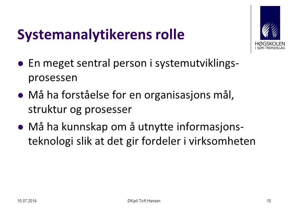 Systemanalytikerens rolle En meget sentral person i systemutviklings- prosessen Må ha forståelse for en organisasjons mål, struktur og prosesser Må ha