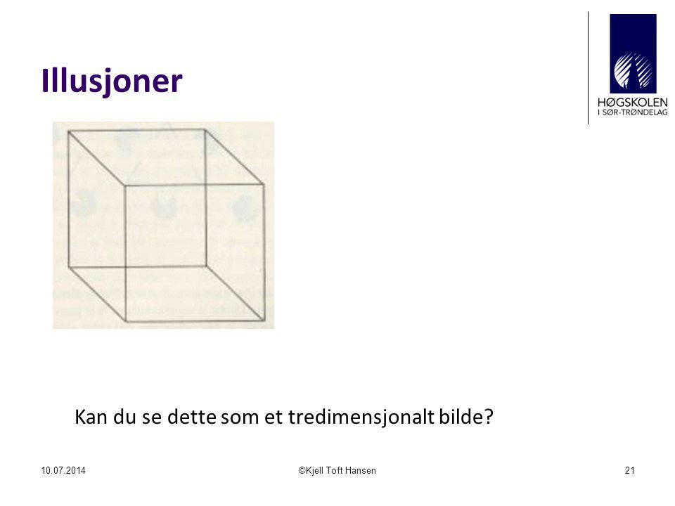 Illusjoner 10.07.2014©Kjell Toft Hansen21 Kan du se dette som et tredimensjonalt bilde?