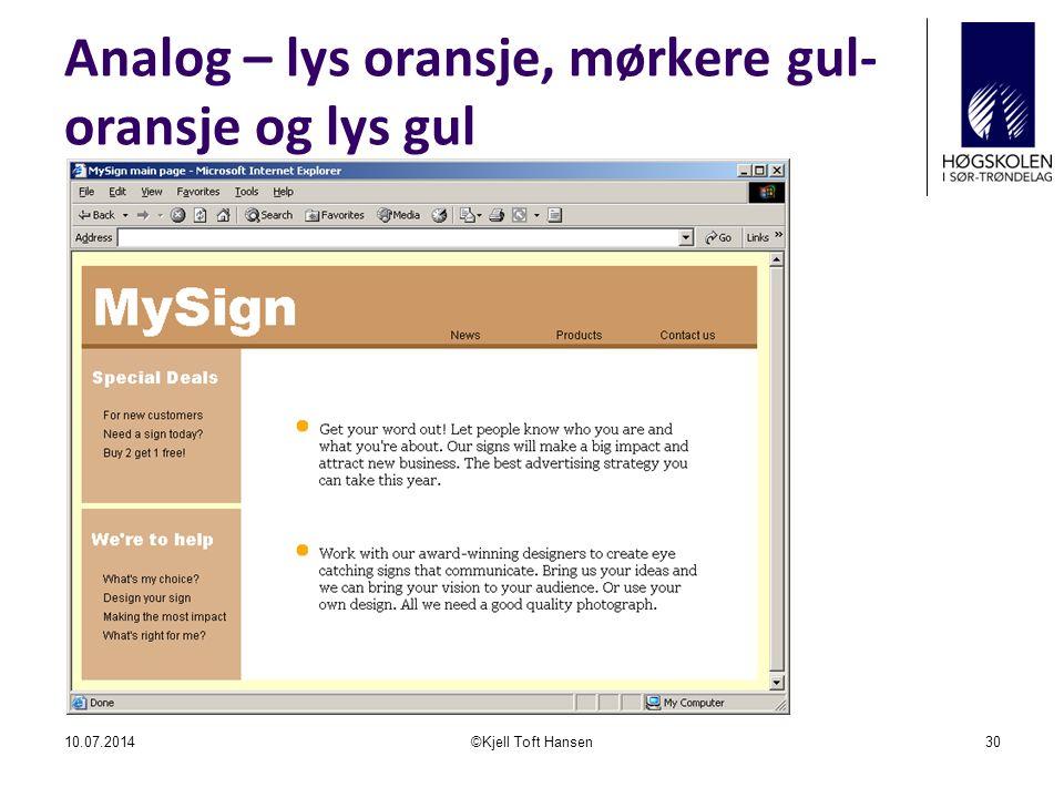 Analog – lys oransje, mørkere gul- oransje og lys gul 10.07.2014©Kjell Toft Hansen30