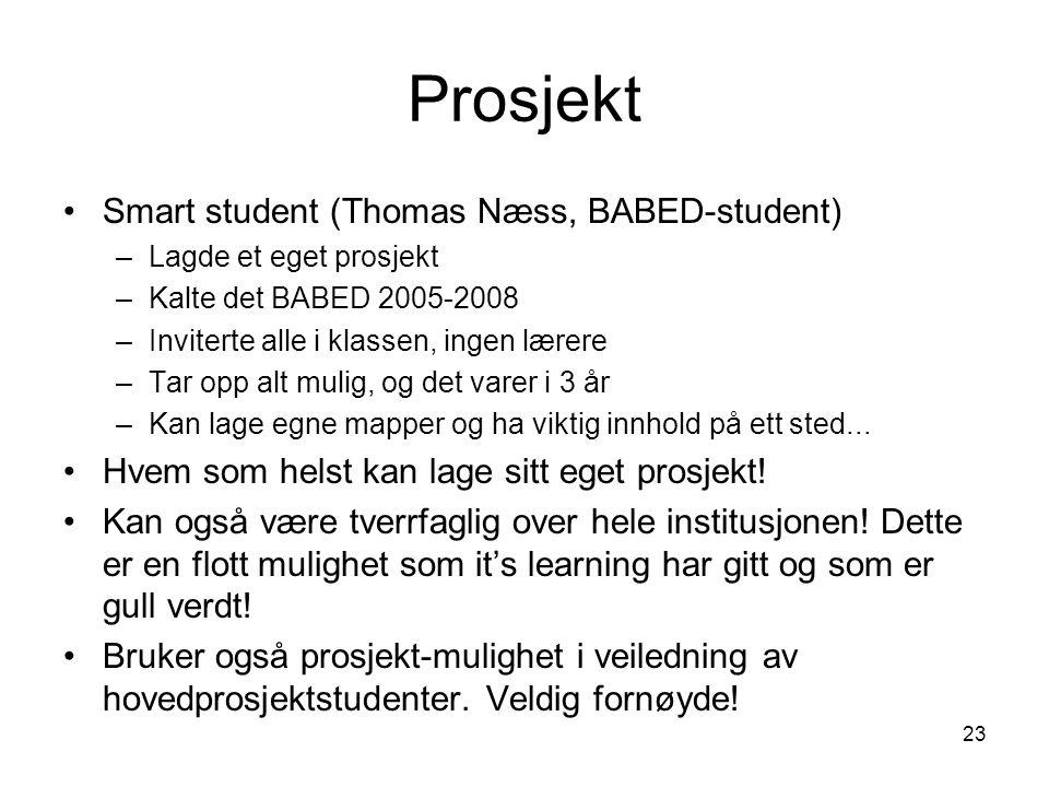 23 Prosjekt Smart student (Thomas Næss, BABED-student) –Lagde et eget prosjekt –Kalte det BABED 2005-2008 –Inviterte alle i klassen, ingen lærere –Tar opp alt mulig, og det varer i 3 år –Kan lage egne mapper og ha viktig innhold på ett sted...