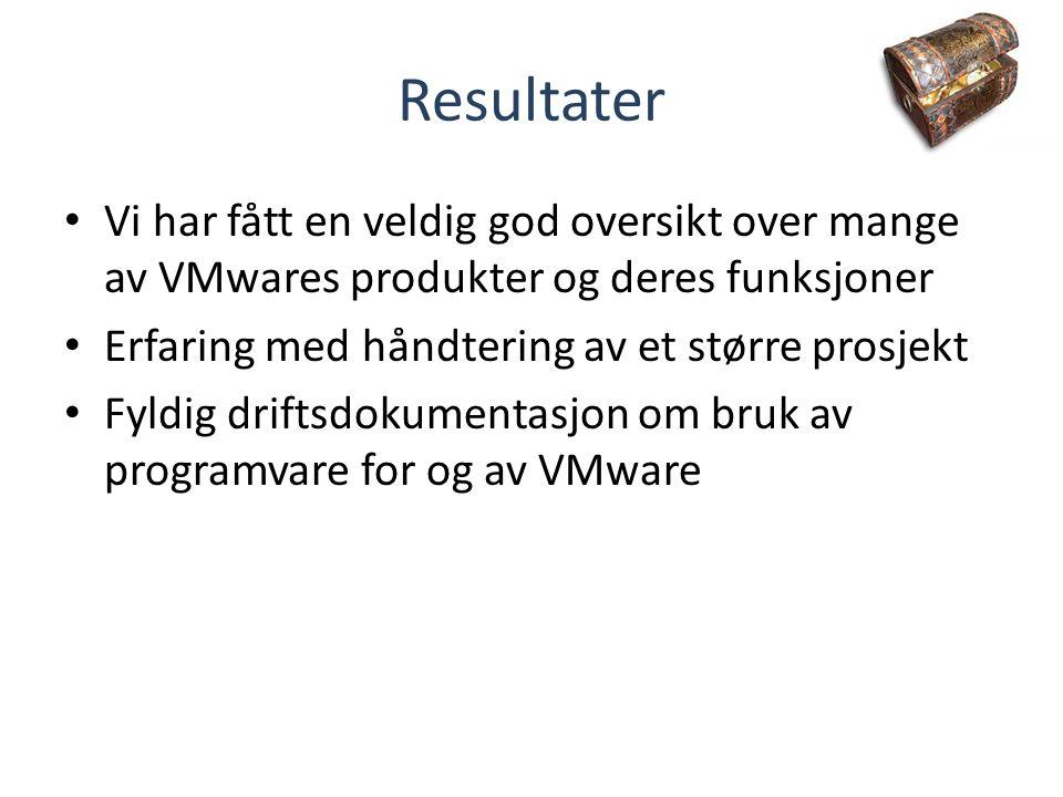 Resultater Vi har fått en veldig god oversikt over mange av VMwares produkter og deres funksjoner Erfaring med håndtering av et større prosjekt Fyldig driftsdokumentasjon om bruk av programvare for og av VMware