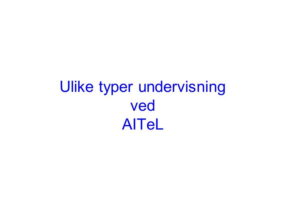 Ulike typer undervisning ved AITeL
