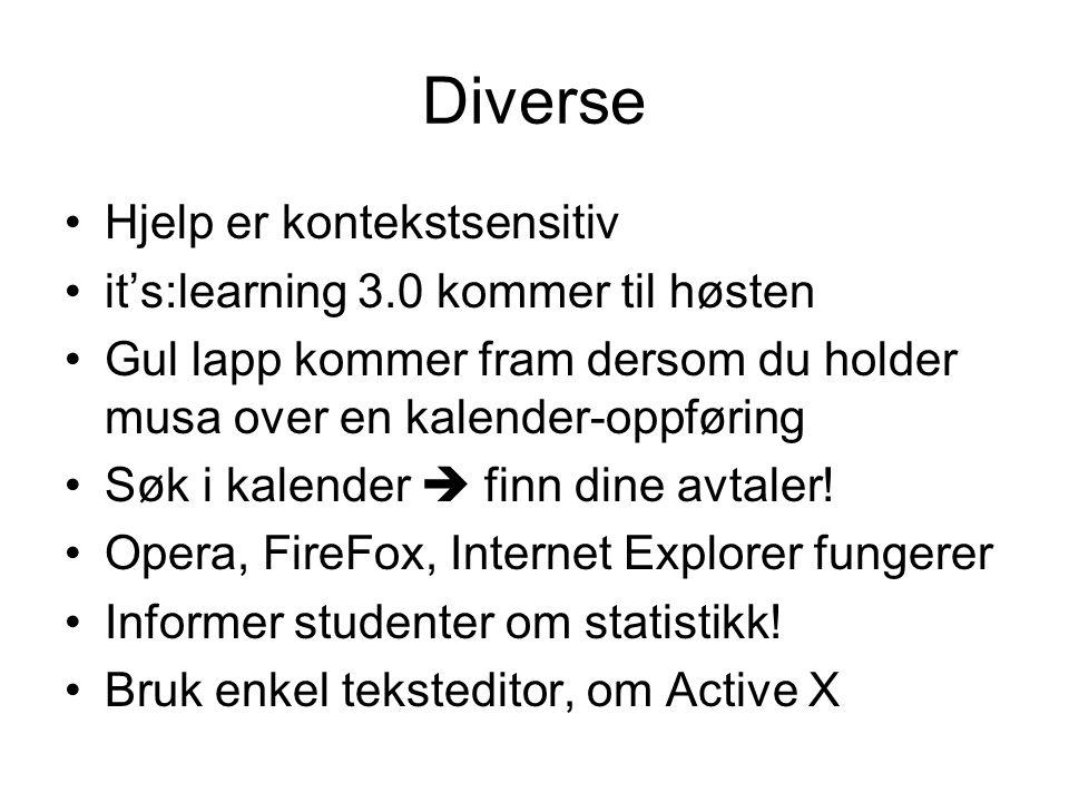 Diverse Hjelp er kontekstsensitiv it's:learning 3.0 kommer til høsten Gul lapp kommer fram dersom du holder musa over en kalender-oppføring Søk i kalender  finn dine avtaler.
